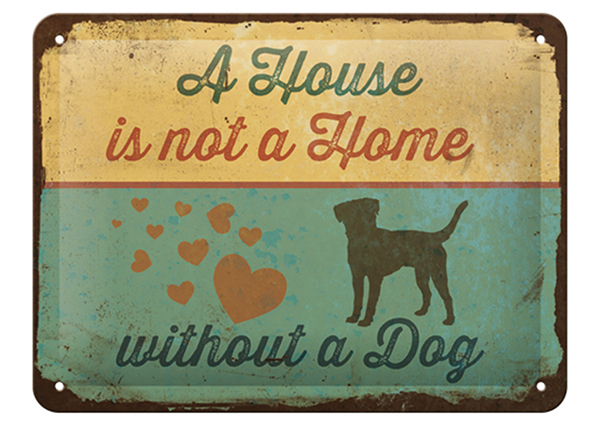 Металлический постер в ретро-стиле A House is not a Home without a Dog 15x20 cm SG-126797